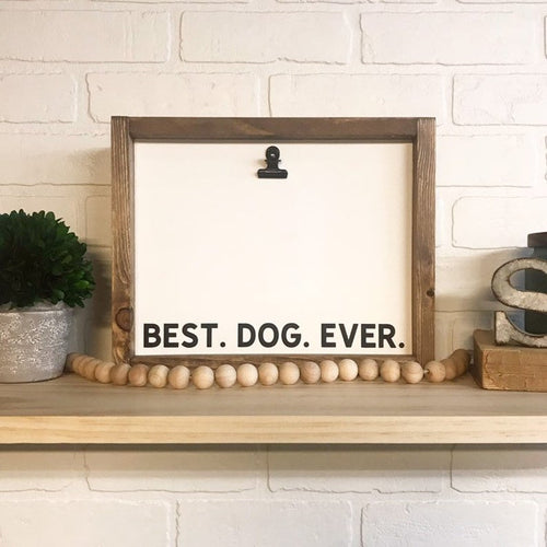 Best Dog Ever Picture Clip Framed Sign