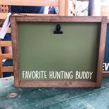 Load image into Gallery viewer, Favorite Fishing Golfing Hunting Buddy Picture Clip Framed Sign