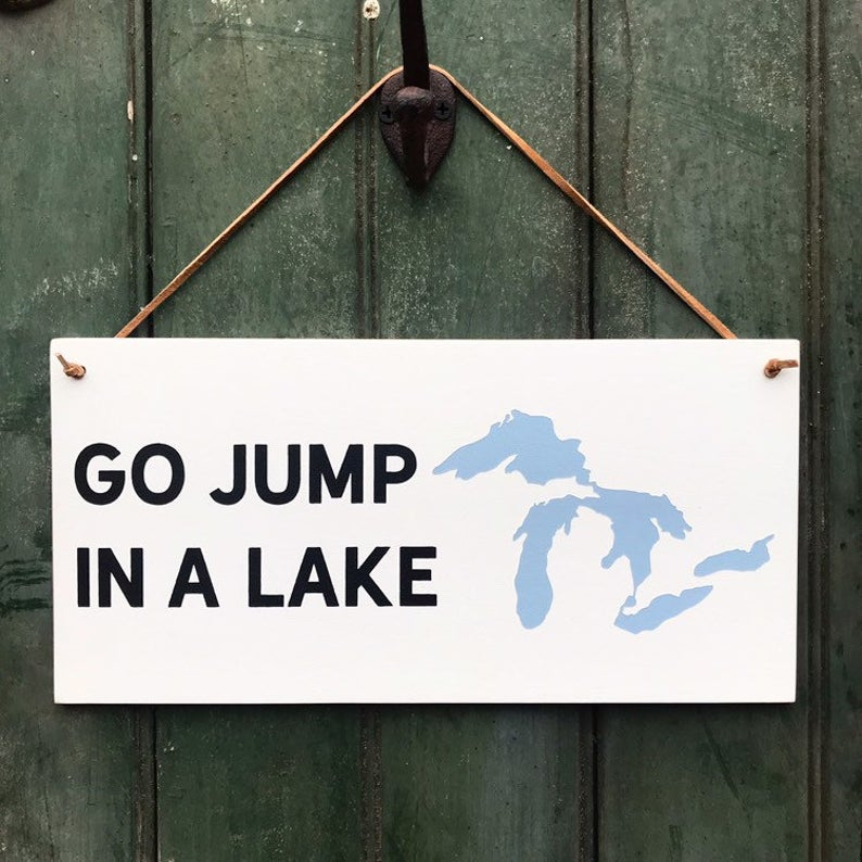 Go Jump In A Lake Hanging Sign