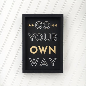 Go Your Own Way Framed Sign