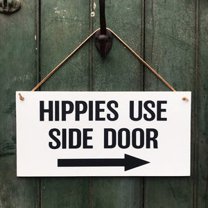 Hippies Use Side Door Hanging Sign