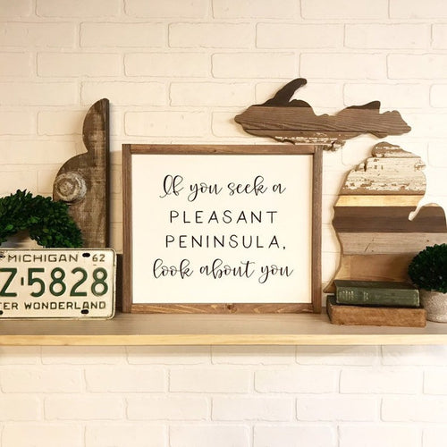 If You Seek A Pleasant Peninsula Look About You Framed Sign