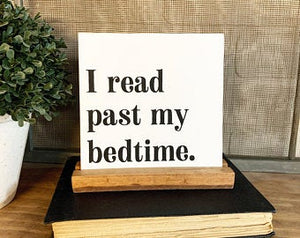 I Read Past My Bedtime Mini Tabletop Sign