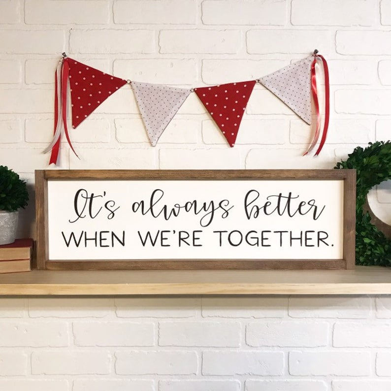 It's Always Better When We're Together Framed Sign