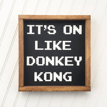 Load image into Gallery viewer, It's On Like Donkey Kong Framed Sign
