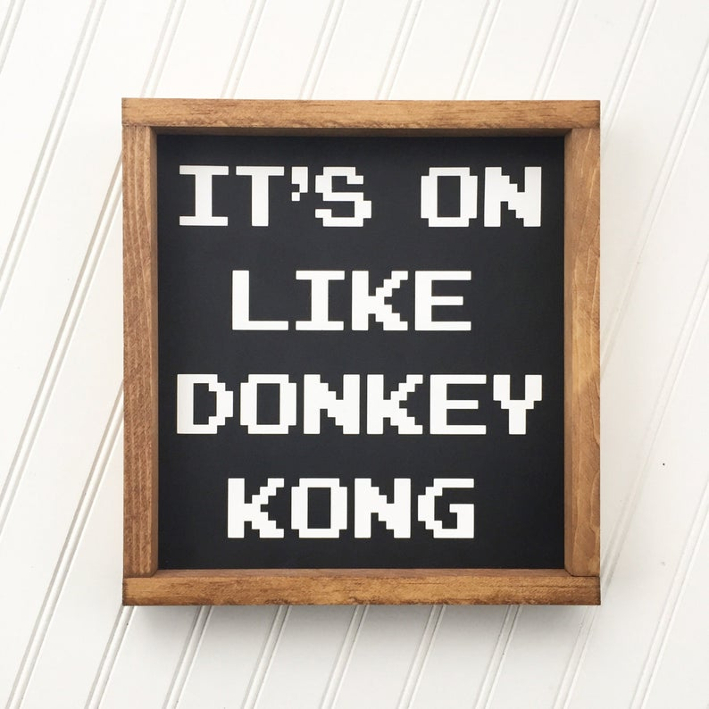 It's On Like Donkey Kong Framed Sign