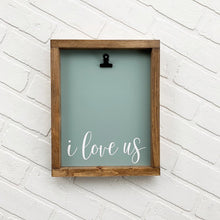Load image into Gallery viewer, I Love Us Framed Sign