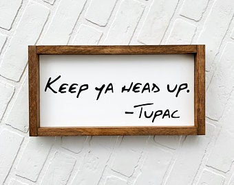 Keep Ya Head Up Framed Sign