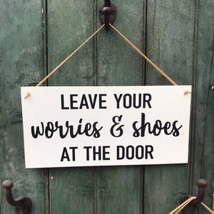 Leave Your Worries And Shoes At The Door Hanging Sign