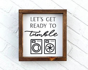 Let's Get Ready To Tumble Framed Sign