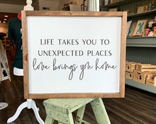 Load image into Gallery viewer, Life Takes You To Unexpected Places Framed Sign