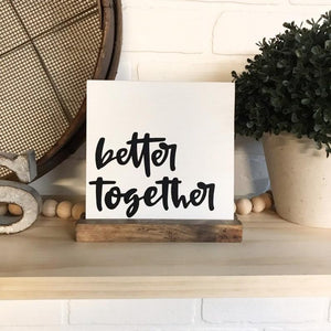 Better Together Mini Tabletop Sign