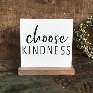 Choose Kindness Mini Tabletop Sign