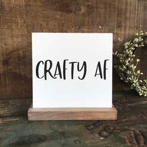 Crafty Af Mini Tabletop Sign