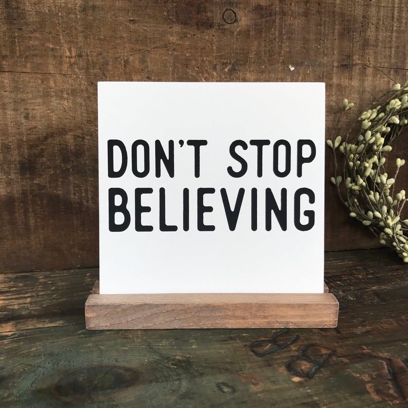 Don't Stop Believing Mini Tabletop Sign
