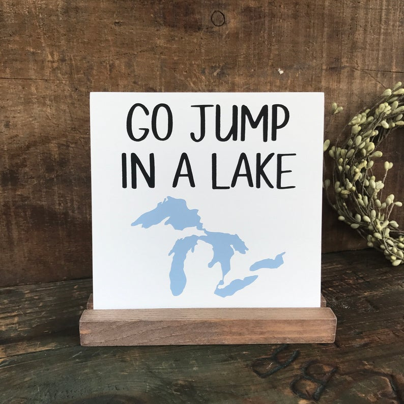 Go Jump In A Lake Mini Tabletop Sign