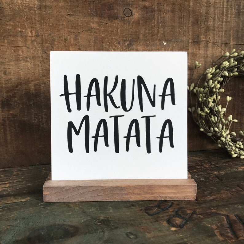 Hakuna Matata Mini Tabletop Sign