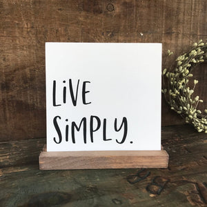 Live Simply Mini Tabletop Sign