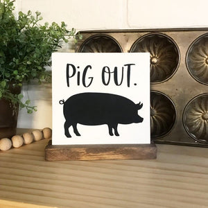 Pig Out Mini Tabletop Sign