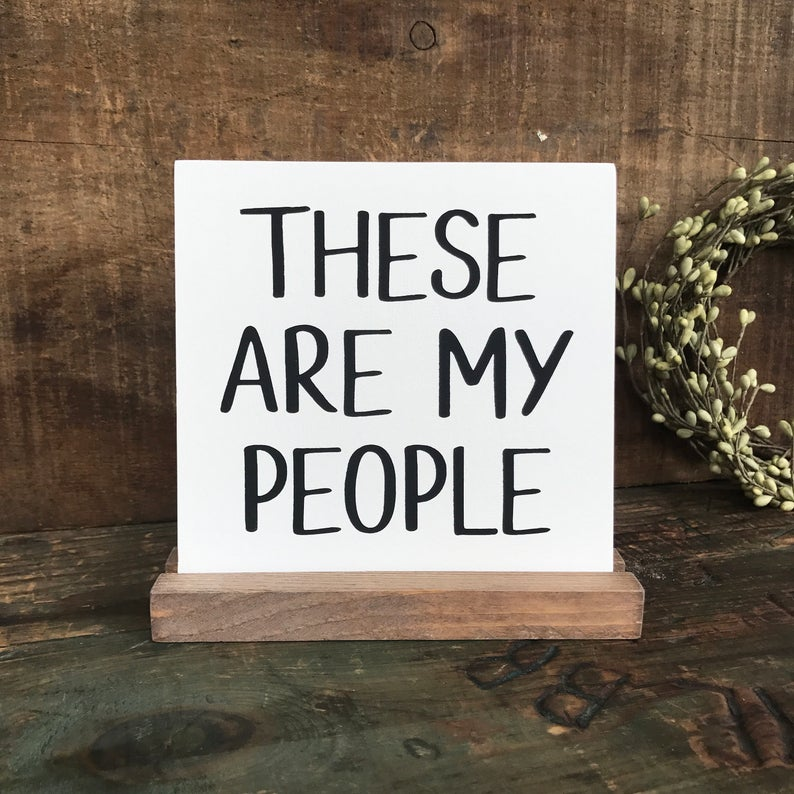 These are my People Mini Tabletop Sign