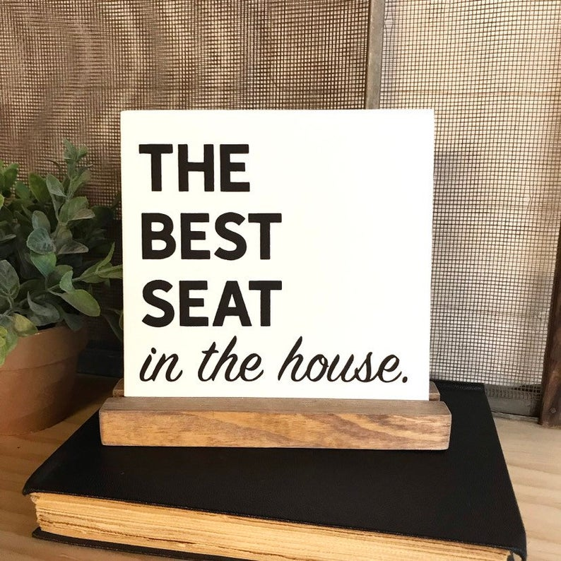 The Best Seat In The House Mini Tabletop Sign