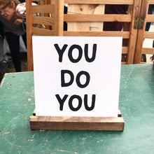 Load image into Gallery viewer, You Do You Mini Tabletop Sign