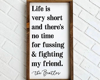The Beatles, Life Is Very Short Framed Sign