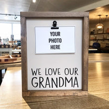 Load image into Gallery viewer, We Love Our Grandma Picture Clip Framed Sign