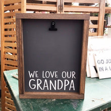 Load image into Gallery viewer, We Love Our Grandpa Picture Clip Framed Sign