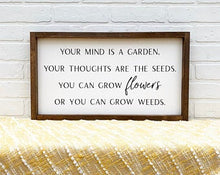 Load image into Gallery viewer, Your Mind Is A Garden Framed Sign