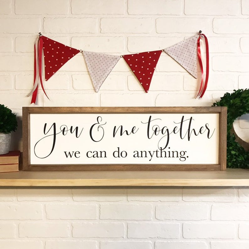 You And Me Together We Can Do Anything Framed Sign