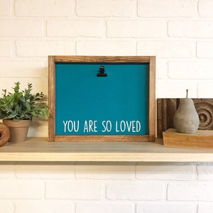 You Are So Loved Picture Clip Framed Sign