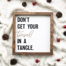 Load image into Gallery viewer, Don't Get Your Tinsel in a Tangle Framed Sign