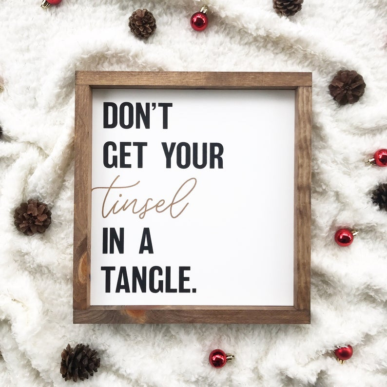 Don't Get Your Tinsel in a Tangle Framed Sign