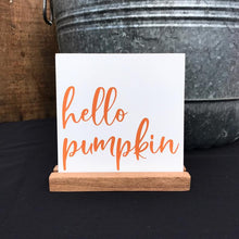 Load image into Gallery viewer, Hello, Pumpkin Mini Tabletop Sign