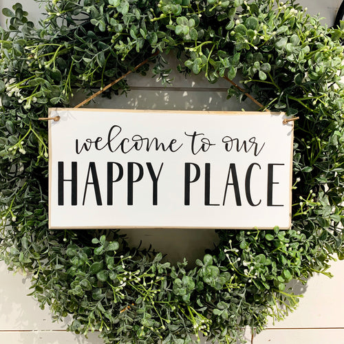 Welcome to our Happy Place Hanging Sign