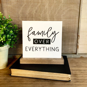 Family over Everything Mini Tabletop Sign