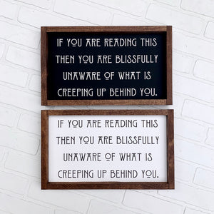 If You are Reading This Framed Sign
