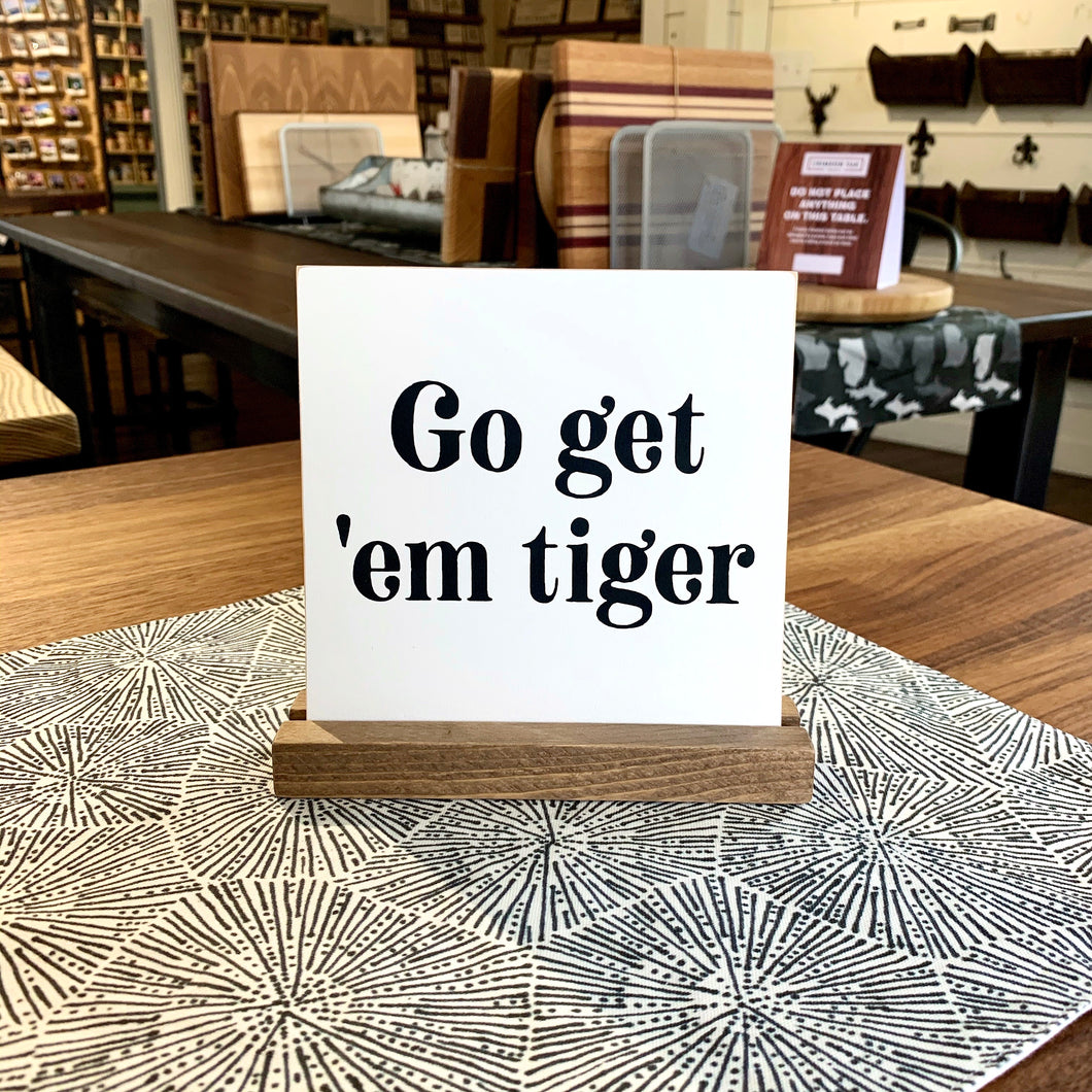 Go get 'em Tiger Mini Tabletop Sign