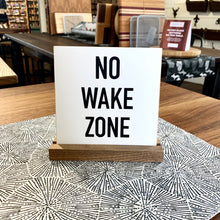 Load image into Gallery viewer, No Wake Zone Mini Tabletop Sign