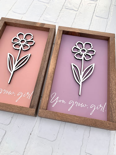 You Grow Girl Framed Sign