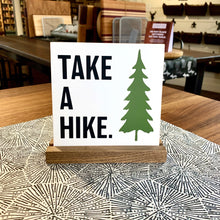 Load image into Gallery viewer, Take a Hike Mini Tabletop Sign