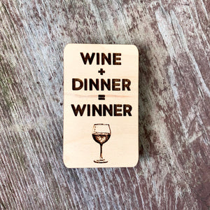 Wine + Dinner = Winner Magnet
