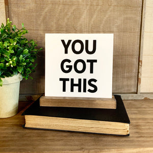 You Got This Mini Tabletop Sign