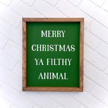 Load image into Gallery viewer, Merry Christmas Ya Filthy Animal Framed Sign