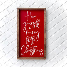 Load image into Gallery viewer, Have Yourself a Merry Little Christmas Framed Sign