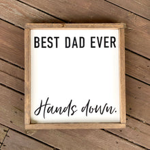Load image into Gallery viewer, Bed Dad Ever Hands Down Framed Sign