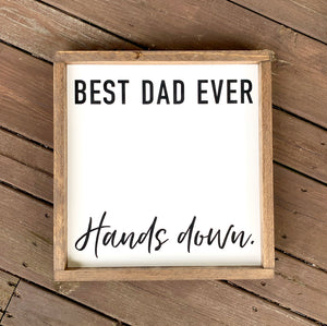 Bed Dad Ever Hands Down Framed Sign