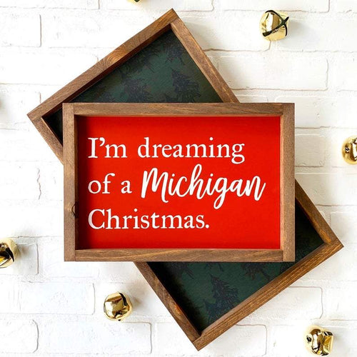 I'm Dreaming of a Michigan Christmas Framed Sign