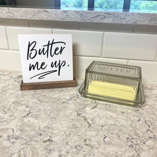 Butter Me Up Mini Tabletop Sign
